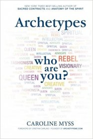 Archetypes: A Beginner's Guide to Your Inner-net by Caroline Myss - Paperback