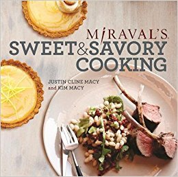 Miraval's Sweet & Savory Cooking by Justin Cline Macy and Kim Macy - Hardcover