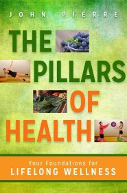 The Pillars of Health by John Pierre - Hardcover Nonfiction