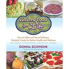 Cultured Food for Life : How to Make and Serve Delicious Probiotic Foods by Donna Schwenk - Paperback