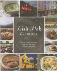 Irish Pub Cooking : A Hardcover Cookbook