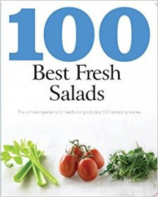 100 Best Fresh Salads : Including 100 Revitalizing Recipes - Paperback