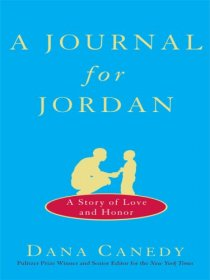 A Journal for Jordan : A Story of Love and Honor by Dana Canedy - Hardcover