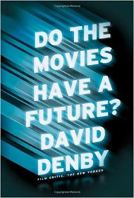Do the Movies Have a Future? by David Denby - Hardcover Nonfiction