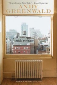 Miss Misery : A Novel in Trade Paperback by Andy Greenwald