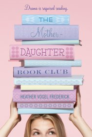 The Mother-Daughter Book Club by Heather Vogel Frederick - Paperback USED Like New