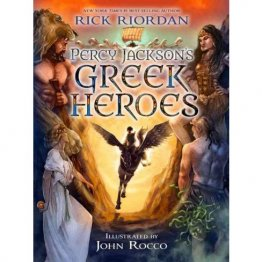 Percy Jackson's Greek Heroes by Rick Riordan - Hardcover, Illustrated by John Rocco