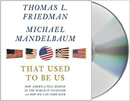 That Used to Be Us by Thomas L. Friedman and Michael Mandelbaum - Audiobook Compact Discs Audio CDs