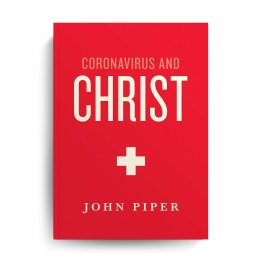 Coronavirus and Christ by John Piper - Paperback