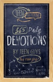 Teen to Teen : 365 Daily Devotions by Teen Guys for Teen Guys by Patti M. Humme - Hardcover