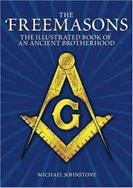 The Freemasons : Illustrated Book of an Ancient Brotherhood by Michael Johnstone - Hardcover