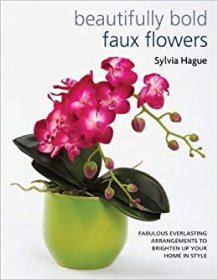 Beautifully Bold Faux Flowers by Sylvia Hague - Paperback Illustrated
