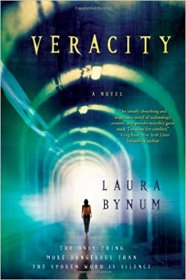 Veracity : A Novel by Laura Bynum - Hardcover Speculative Fiction