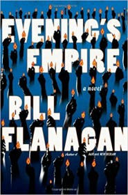 Evening's Empire by Bill Flanagan - Hardcover