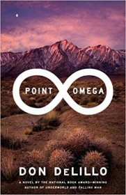 Point Omega by Don DeLillo - Hardcover FIRST EDITION Modern Literature