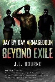 Day by Day Armageddon : Beyond Exile by J.L. Bourne - Paperback