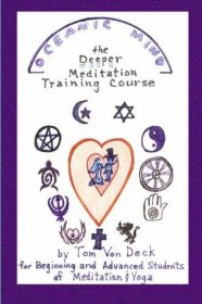Oceanic Mind : The Deeper Meditation Training Course by Tom Von Deck - Paperback