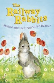 Mellow and the Great River Rescue (Railway Rabbits) Paperback Illustrated
