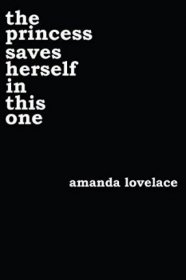 the princess saves herself in this one by Amanda Lovelace - Paperback