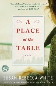 A Place at the Table : A Novel in Trade Paperback by Susan Rebecca White