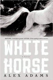 White Horse : A Novel by Alex Adams - Hardcover Literary Fiction