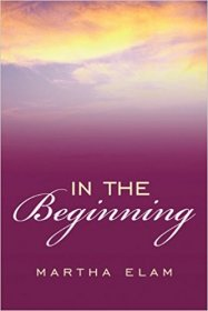 In the Beginning by Martha Elam - Paperback Law of Attraction