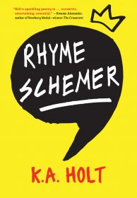 Rhyme Schemer : YA Poetry by K.A. Holt - Paperback
