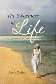 The Sweetness of Life by Jamie Zunick - Trade Paperback Memoir