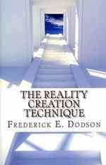 The Reality Creation Technique by Frederick E. Dodson - Paperback Nonfiction