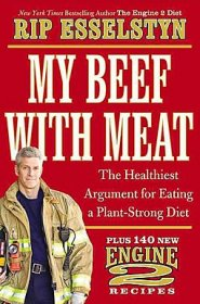 My Beef with Meat by Rip Esselstyn - Hardcover Nutritious Eating