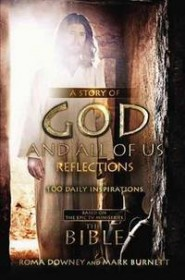 "A Story of God and All of Us Reflections: 100 Daily Inspirations based on the Epic TV Miniseries ""The Bible"" - Hardcover Devotional"