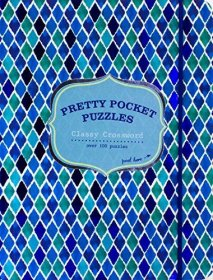 Pretty Pocket Puzzles : Classy Crosswords - Purse Sized Paperback