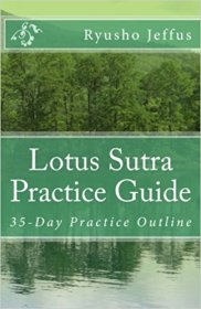 Lotus Sutra Practice Guide : 35-Day Practice Outline by Ryusho Jeffus - Paperback