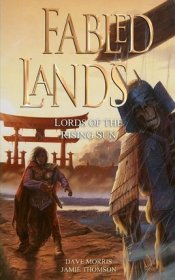 Lords of the Rising Sun (Fabled Lands Volume 6) by Dave Morris and Jamie Thomson - Paperback