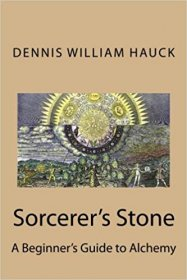 Sorcerer's Stone : A Beginner's Guide to Alchemy by Dennis William Hauck - Paperback 2nd Edition