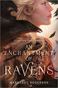 An Enchantment of Ravens by Margaret Rogerson - Hardcover