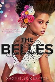 The Belles by Dhonielle Clayton - Hardcover Fiction