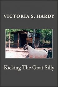 Kicking the Goat Silly by Victoria S. Hardy - Paperback
