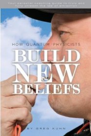 How Quantum Physicists Build New Beliefs by Greg Kuhn - Paperback