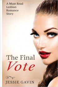 The Final Vote : A Must Read Lesbian Romance Story by Jessie Gavin - Paperback