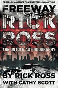 Freeway Rick Ross : The Untold Autobiography by Rick Ross with Cathy Scott - Paperback Memoir
