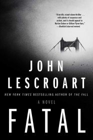 Fatal : A Novel by John Lescroart - Hardcover Fiction