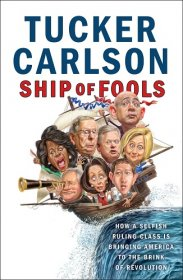 Ship of Fools by Tucker Carlson - Hardcover Political Nonfiction