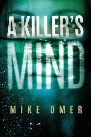 A Killer's Mind : A Zoe Bentley by Mike Omer - Hardcover Fiction