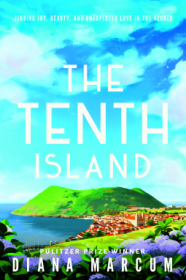 The Tenth Island : Finding Joy, Beauty, and Unexpected Love in the Azores by Diana Marcum - Hardcover