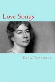Love Songs by Sara Teasdale - Softcover REPRODUCTION Poetry