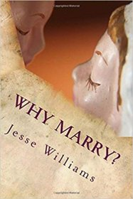 Why Marry? : A Comedy In Three Acts by Jesse Lynch Williams - Paperback REPRODUCTION Drama
