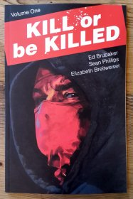Kill or Be Killed Volume 1 by Ed Brubaker, Sean Phillips, & Elizabeth Breitweiser - Paperback