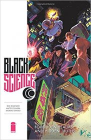 Black Science Volume 6 Forbidden Realms and Hidden Truths by Rick Remender - Softcover Graphic Novel