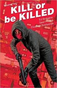 Kill or Be Killed Volume 2 by Ed Brubaker, Sean Phillips, & Elizabeth Breitweiser - Paperback